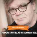 "NEPR Presents ""An Evening of Storytelling with Garrison Keillor"""