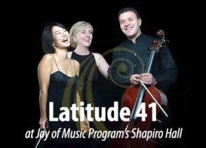 Latitude 41 Trio @ Shapiro Concert Hall, Joy of Music Program campus | Worcester | Massachusetts | United States