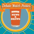 News & Brews: Election 2016 Debate Watch Parties at Local Breweries