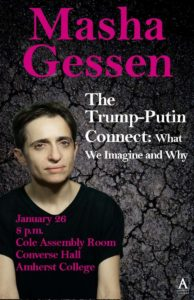 """""""The Trump-Putin Connect: What We Imagine and Why"""" By Masha Gessen At Amherst College @ Cole Assembly Room at Amherst College 