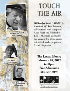 Touch The Air: a film with music by Alice Spatz and poetry by William Jay Smith, produced by composer, Alice Spatz and film maker, Eric Shepherd @ The Lenox Library | Lenox | Massachusetts | United States