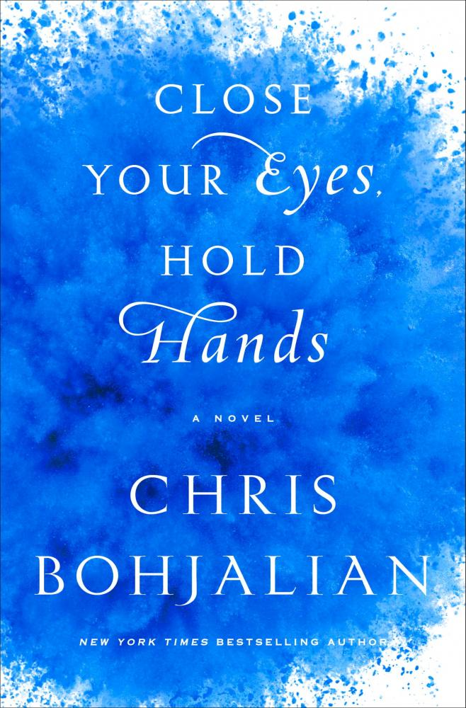 Close Your Eyes Hold Hands Chris Bohjalians